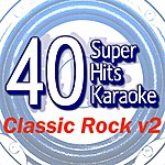 B Star 40 Super Hits Karaoke: Classic Rock V2