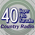 B Star 40 Super Hits Karaoke: Country Radio