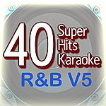 B Star 40 Super Hits Karaoke: R&B V5