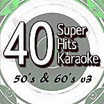 B Star 40 Super Hits Karaoke: 50's & 60's V3