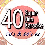 B Star 40 Super Hits Karaoke: 50's & 60's V2