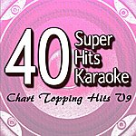 B Star 40 Super Hits Karaoke: Chart Topping Hits V9