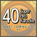 B Star 40 Super Hits Karaoke: Chart Topping Hits V2