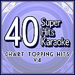 B Star 40 Super Hits Karaoke: Chart Topping Hits V4