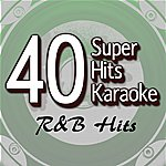 B Star 40 Super Hits Karaoke: R&B Hits