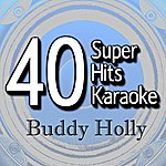 B Star 40 Super Hits Karaoke: Buddy Holly