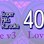 B Star 40 Super Hits Karaoke: Love, Vol. 3