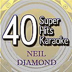 B Star 40 Super Hits Karaoke: Neil Diamond