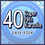 B Star 40 Super Hits Karaoke: Easy Rock