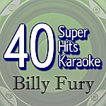 B Star 40 Super Hits Karaoke: Billy Fury