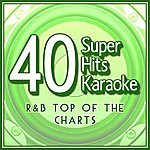 B Star 40 Super Hits Karaoke: R&B Top Of The Charts