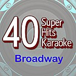 B Star 40 Super Hits Karaoke: Broadway