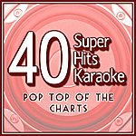 B Star 40 Super Hits Karaoke: Pop Top Of The Charts