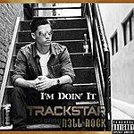 Track Star I'm Doin' It (Feat. R3ll R0ck) - Single