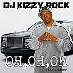DJ Kizzy Rock Oh,Oh,Oh (Feat. Dj Smurf) - Single
