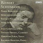 Robert Schumann R. Schumann : Three Romances Op. 94 - Märchenbilder Op. 113 - Fantasy Pieces Op. 73 - Märchenerzählungen Op. 132