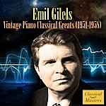 Emil Gilels Vintage Piano Classical Greats (1951-1958)