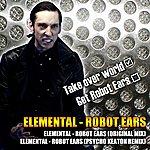 Elemental Robot Ears