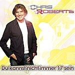 Chris Roberts Du Kannst Nicht Immer 17 Sein