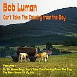 Bob Luman Can't Take The Country From The Boy