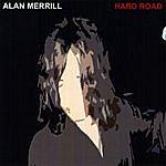 Alan Merrill Hard Road