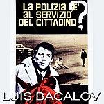 Luis Bacalov La Polizia E' Al Servizio Del Cittadino