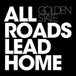 Golden State All Roads Lead Home