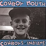 Cowboy Mouth Cowboys And Indians
