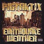 Pigtaktix Earthquake Weather