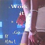 Alan L. Work It