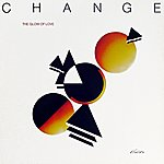 Change The Glow Of Love (Original Album And Rare Tracks)