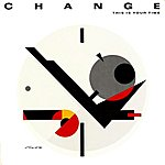 Change This Is Your Time (Original Album And Rare Tracks)