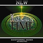 Bishop Norman L. Wagner In The Nick Of Time
