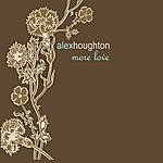 Alex Houghton More Love
