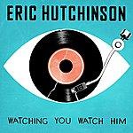 Eric Hutchinson Watching You Watch Him