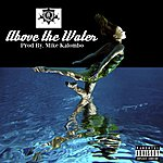 Q Da Kid Above The Water (Produced By Mike Kalombo)