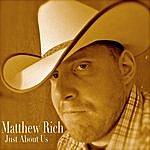 Matthew Rich Jr. Just About Us
