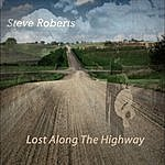 Steve Roberts Lost Along The Highway