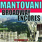 Mantovani & His Orchestra Mantovani: Broadway Encores (Remastered)
