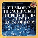 Eugene Ormandy Tchaikovsky: The Nutcracker Ballet, Op. 71 (Excerpts) - Expanded Edition