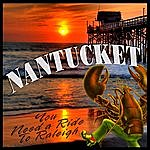 Nantucket You Need A Ride To Raleigh