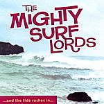 The Mighty Surf Lords And The Tide Rushes In