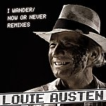 Louie Austen I Wander / Now Or Never Remixes