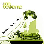 Rob Boskamp Born To Do This