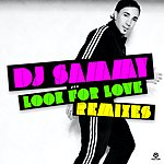 DJ Sammy Look For Love (Remixes)