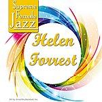 Helen Forrest Supreme Female Jazz: Helen Forrest