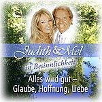 Judith & Mel Judith & Mel In Besinnlichkeit: Alles Wird Gut - Glaube, Hoffnung, Liebe
