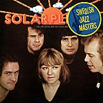 Solar Plexus Swedish Jazz Masters: Hellre Gycklare Än Hycklare