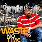 Spydaman Waste No Time