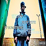 Truth New Type Of Something (Feat. Sean Price) - Single